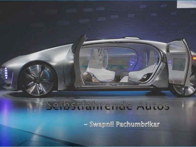  Einführung  Wie das Auto funktioniert  Die Zwei Sinne  Mercedes F 015  BMW mit Mobileye  Sicherheit  Die Vorteile ...
