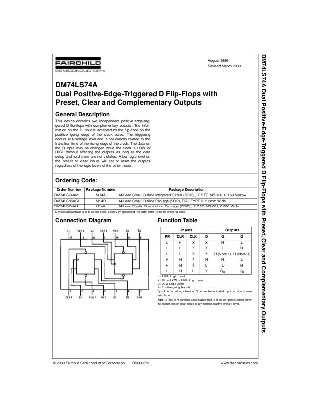 © 2000 Fairchild Semiconductor Corporation DS006373 www.fairchildsemi.com August 1986 Revised March 2000 DM74LS74ADualPosi...