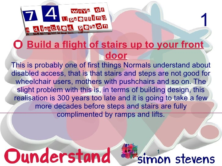 1     Build a flight of stairs up to your front                        doorThis is probably one of first things Normals un...