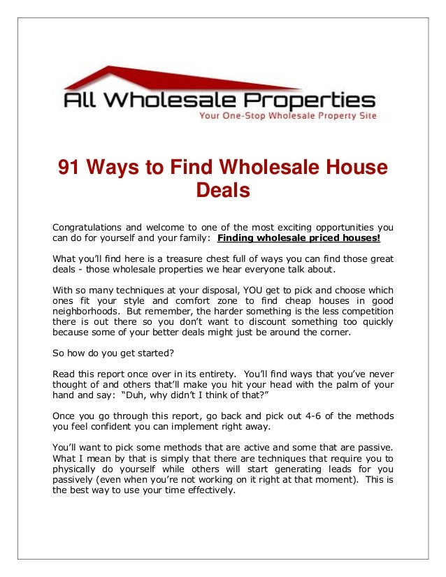 77 Ways to Locate Wholesale House Deals Congratulations and welcome to one of the best things you can do for yourself and ...
