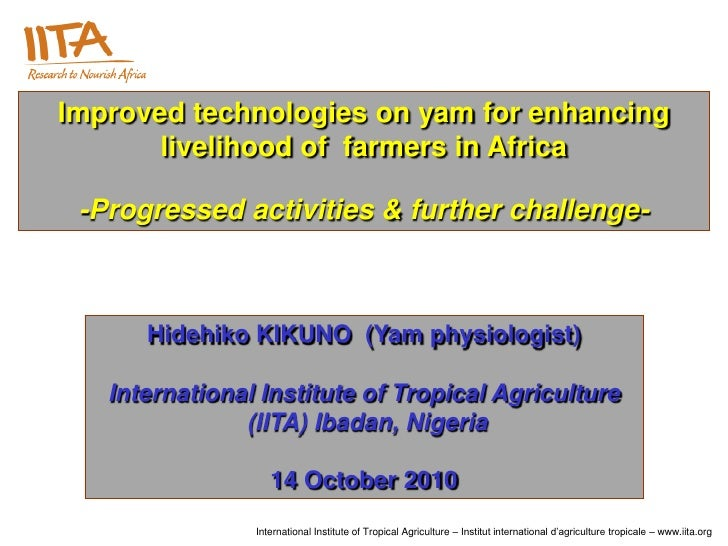 Improved technologies on yam for enhancing livelihood of farmers in Africa