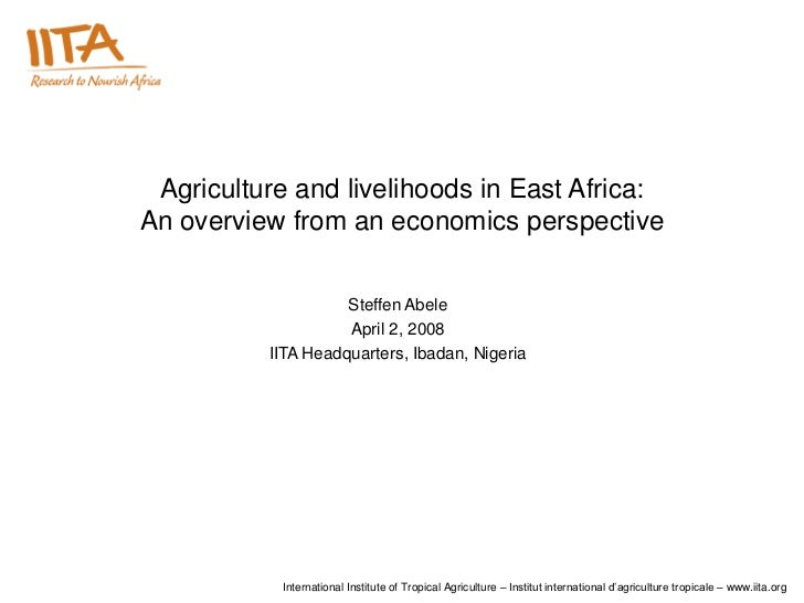 Agriculture and livelihoods in East Africa:An overview from an economics perspective