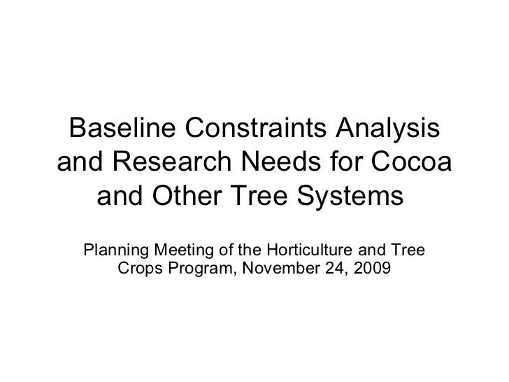 Baseline Constraints Analysis and Research Needs for Cocoa and Other Tree Systems  Planning Meeting of the Horticulture an...