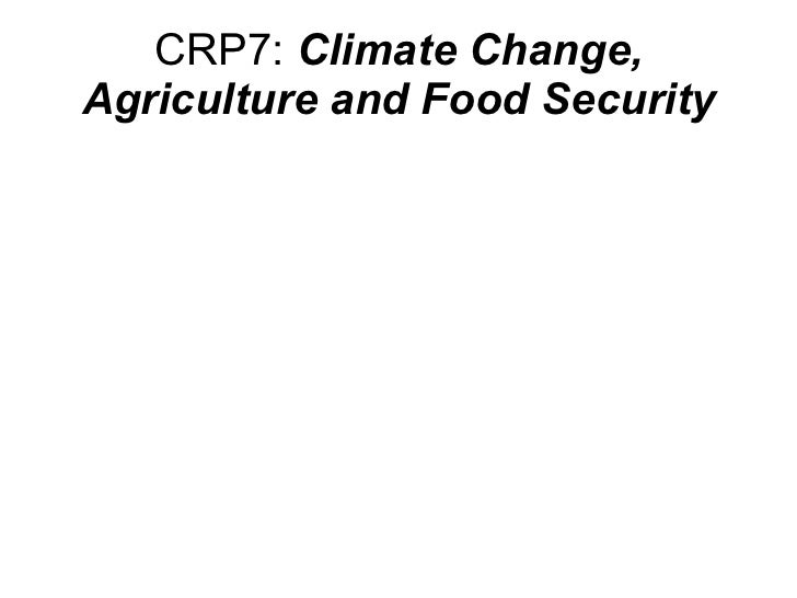 climate change,agriculture and food security