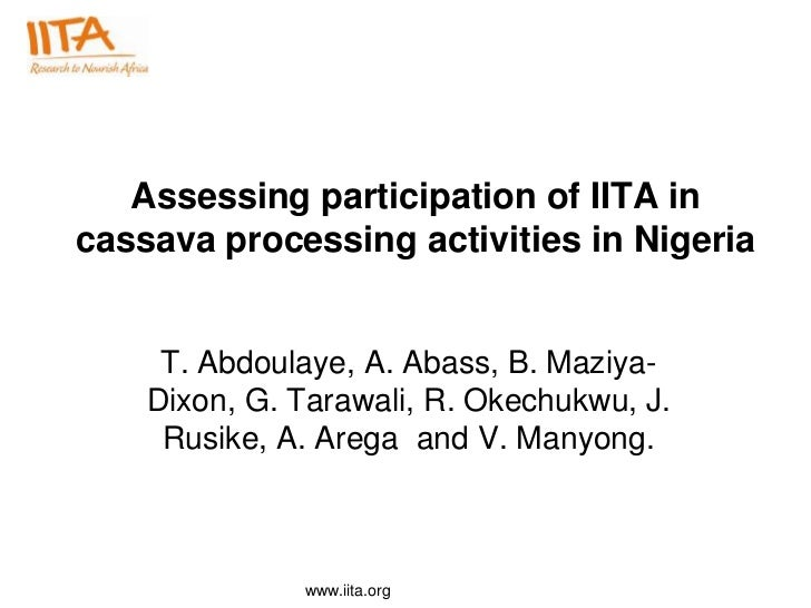 Assessing participation of IITA incassava processing activities in Nigeria     T. Abdoulaye, A. Abass, B. Maziya-    Dixon...