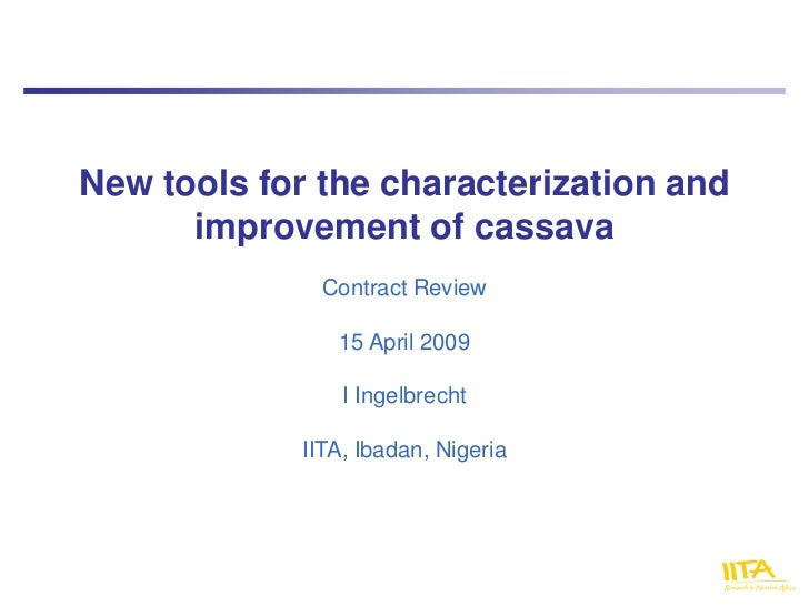 New tools for the characterization and      improvement of cassava               Contract Review                15 April 2...