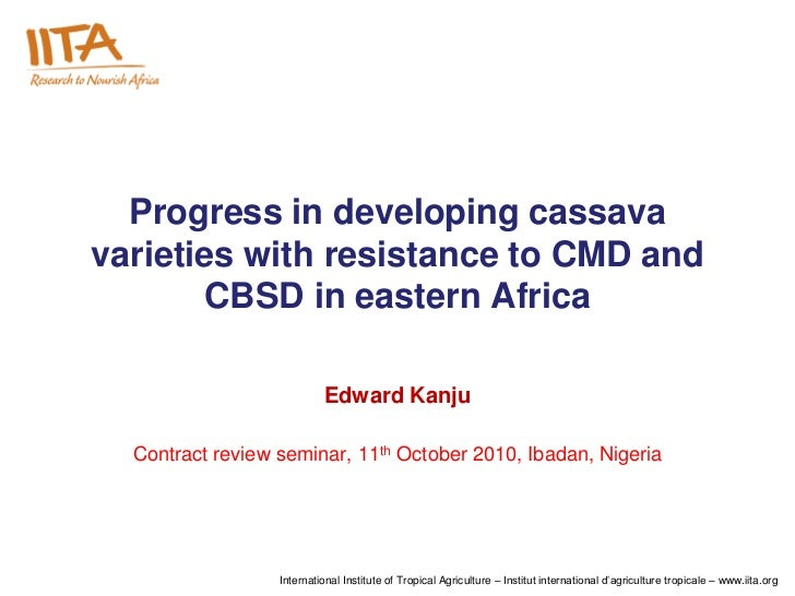 Progress in developing cassavavarieties with resistance to CMD and       CBSD in eastern Africa                           ...