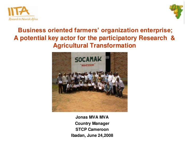 Business oriented farmers' organization enterprise;A potential key actor for the participatory Research &             Agri...