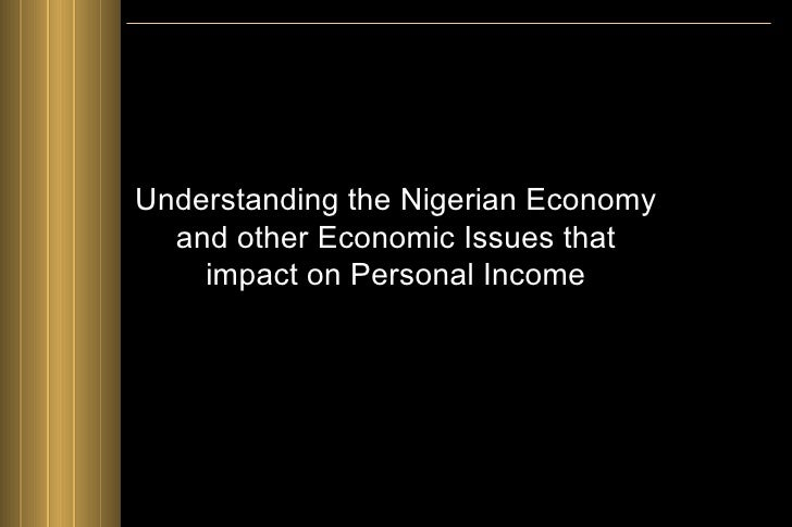 Understanding the Nigerian Economy and other Economic Issues that impact on Personal Income