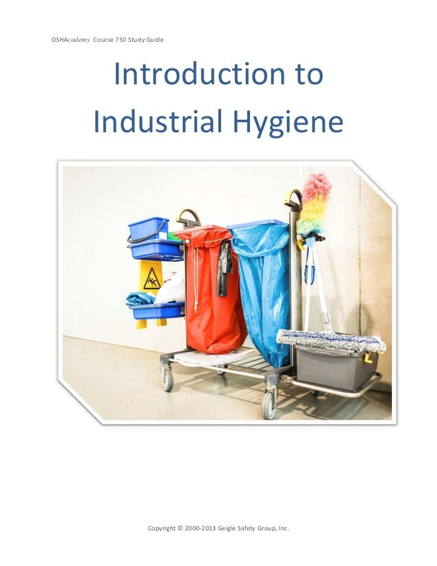 OSHAcademy Course 750 Study GuideCopyright © 2000-2013 Geigle Safety Group, Inc.Introduction toIndustrial Hygiene
