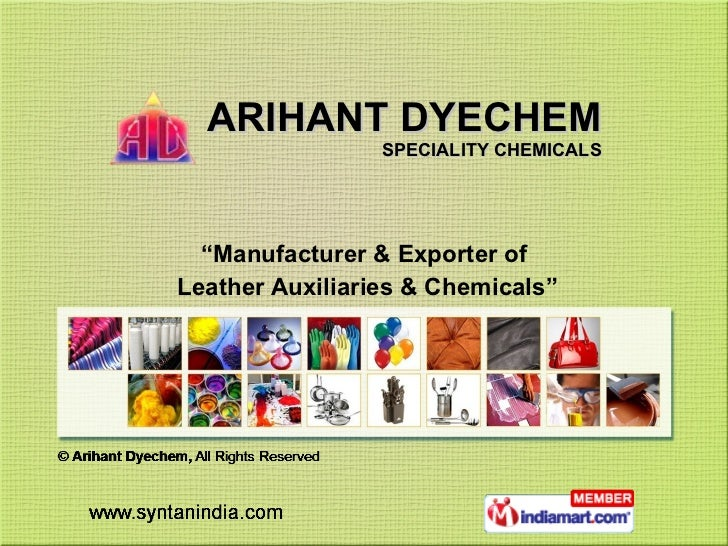 """ARIHANT DYECHEM SPECIALITY CHEMICALS """" Manufacturer & Exporter of Leather Auxiliaries & Chemicals"""""""