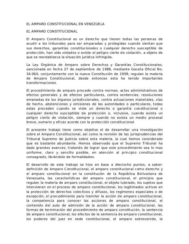 EL AMPARO CONSTITUCIONAL EN VENEZUELA EL AMPARO CONSTITUCIONAL El Amparo Constitucional es un derecho que tienen todas las...