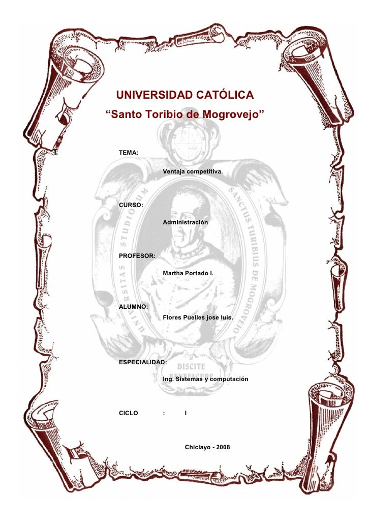 """UNIVERSIDAD CATÓLICA    """"Santo Toribio de Mogrovejo""""T     TEMA:                  Ventaja competitiva.      CURSO:         ..."""