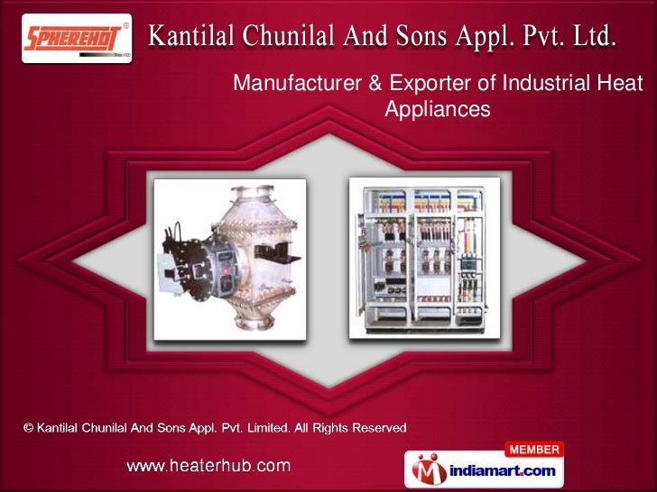Kantilal Chunilal And Sons Appl. Pvt. Limited Gujarat INDIA