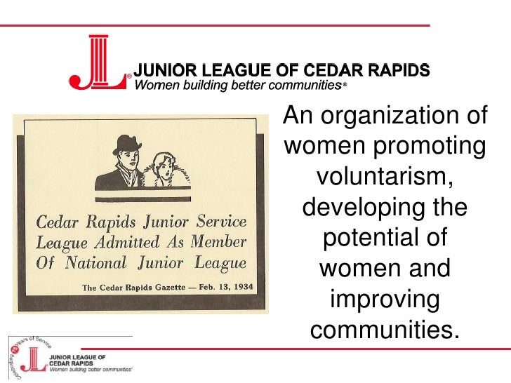 An organization of women promoting voluntarism, developing the potential of women and improving communities.<br />
