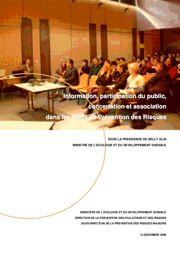 Information, participation du public,                 concertation et associationdans les Plans de Prévention des Risques ...