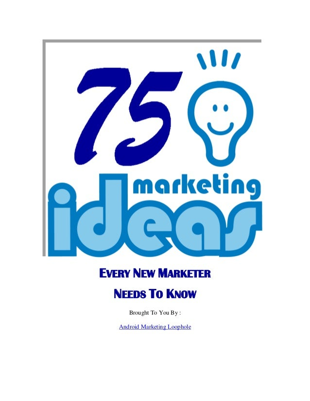 75 Marketing Tips Every New Marketer Need To Know