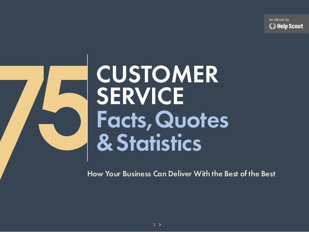 An eBook by75   Customer   Service   Facts,Quotes   & Statistics How Your Business Can Deliver With the Best of the Best  ...