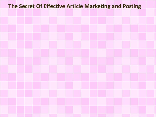 The Secret Of Effective Article Marketing and Posting