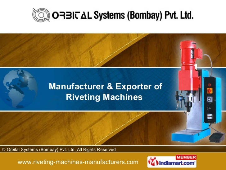 Manufacturer & Exporter of Riveting Machines