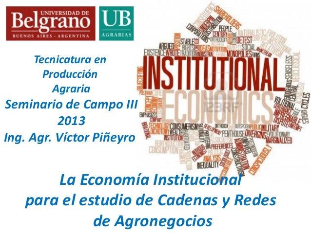 760 Bs As La economía institucional para el estudio cadenas de agronegocios.Agosto 2013