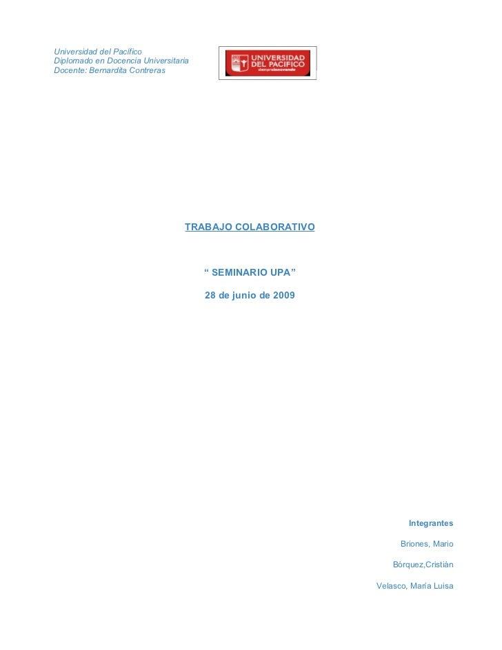 Universidad del PacíficoDiplomado en Docencia UniversitariaDocente: Bernardita Contreras                                 T...