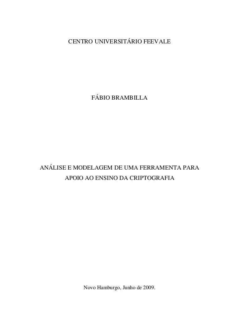 CENTRO UNIVERSITÁRIO FEEVALE              FÁBIO BRAMBILLAANÁLISE E MODELAGEM DE UMA FERRAMENTA PARA      APOIO AO ENSINO D...