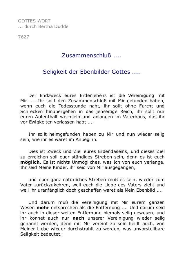 GOTTES WORT ... durch Bertha Dudde 7627 Zusammenschluß .... Seligkeit der Ebenbilder Gottes .... Der Endzweck eures Erdenl...