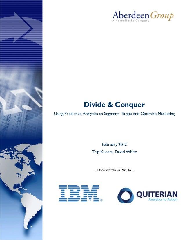 IBM - Using Predictive Analytics to Segment, Target and Optimize Marketing