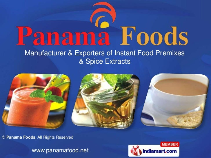 Manufacturer & Exporters of Instant Food Premixes                           & Spice Extracts© Panama Foods, All Rights Res...