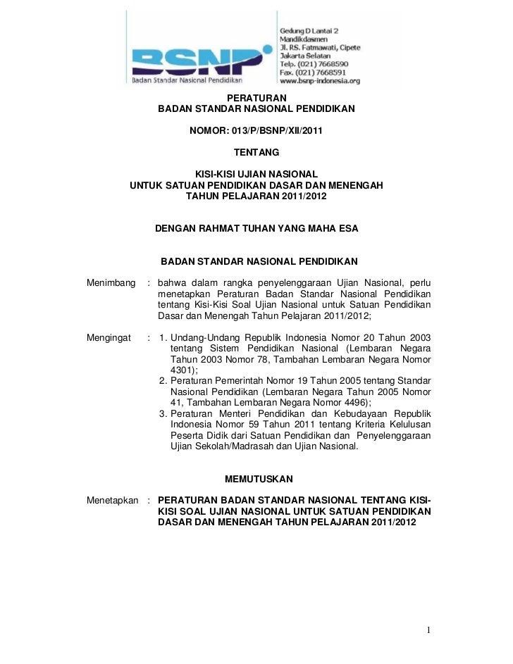 PERATURAN                BADAN STANDAR NASIONAL PENDIDIKAN                      NOMOR: 013/P/BSNP/XII/2011                ...