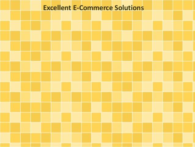 Excellent E-Commerce Solutions