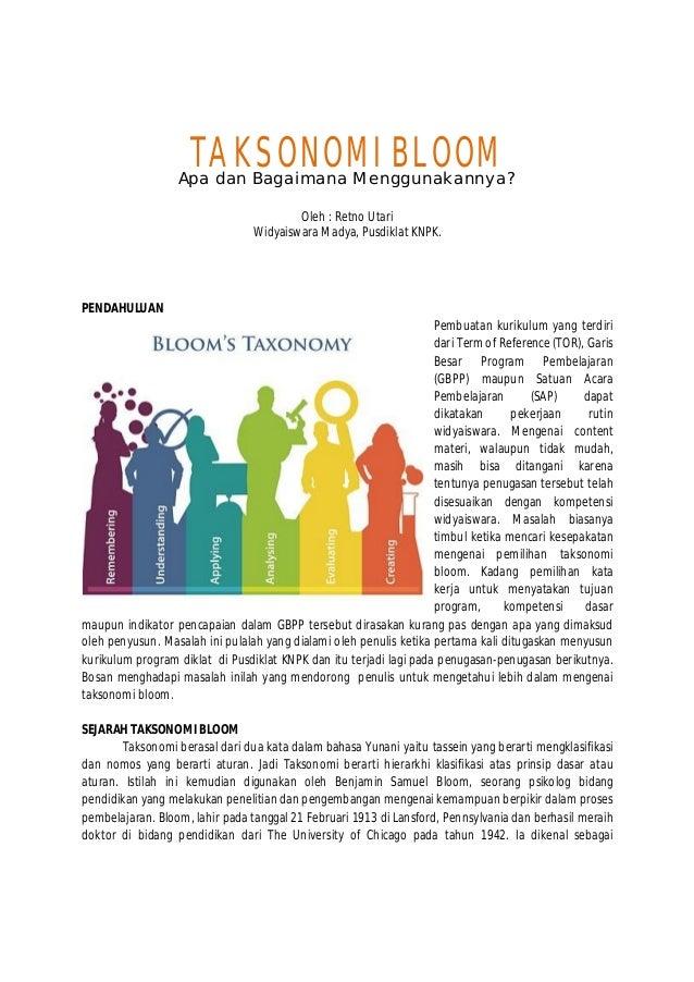 TAKSONOMI BLOOMApa dan Bagaimana Menggunakannya?Oleh : Retno UtariWidyaiswara Madya, Pusdiklat KNPK.PENDAHULUANPembuatan k...