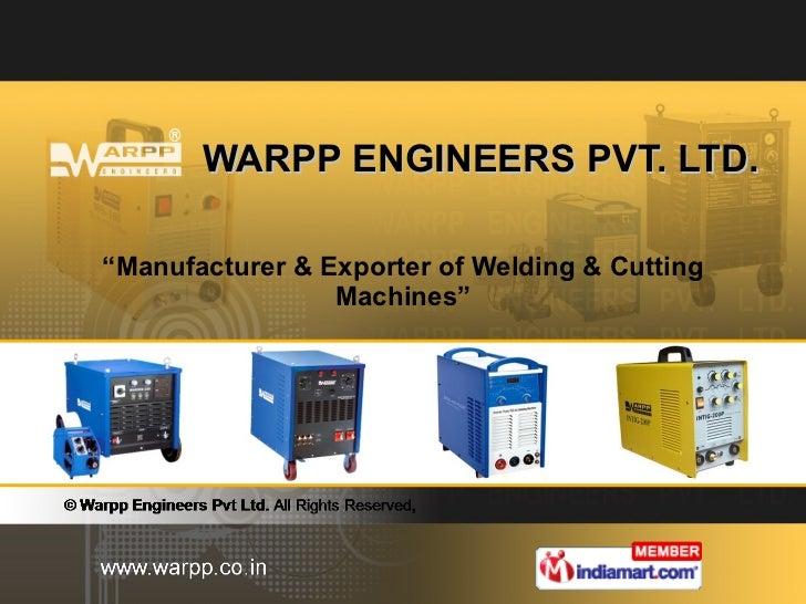 """WARPP ENGINEERS PVT. LTD. """" Manufacturer & Exporter of Welding & Cutting Machines"""""""