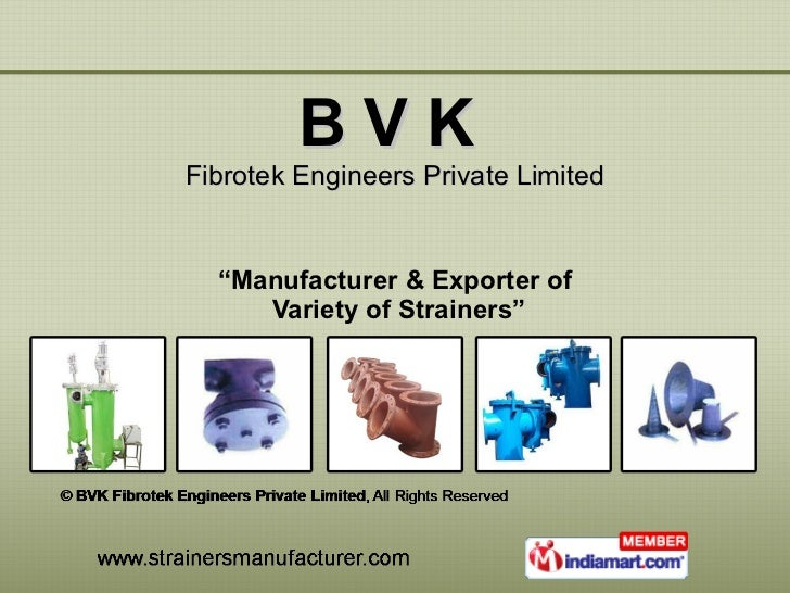 "B V K  Fibrotek Engineers Private Limited "" Manufacturer & Exporter of  Variety of Strainers"""