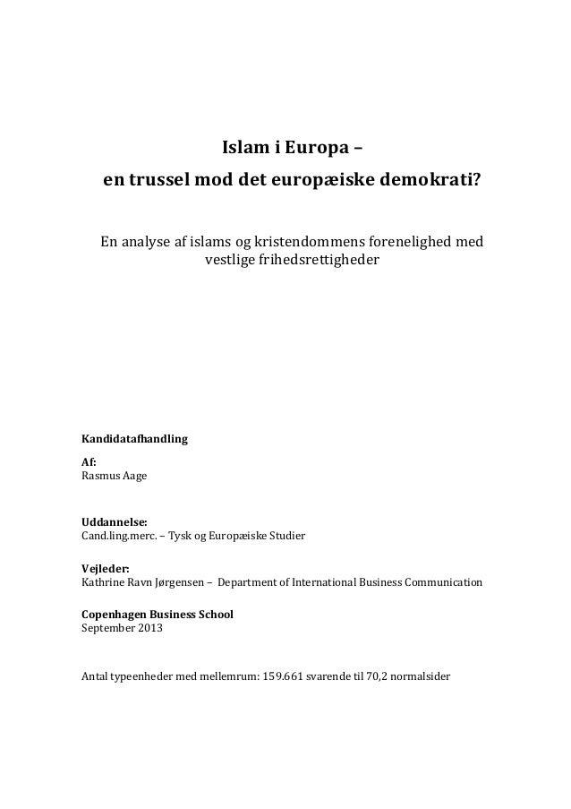 IslamiEuropa– entrusselmoddeteuropæiskedemokrati?  Enanalyseafislamsogkristendommensforenelighedmed...