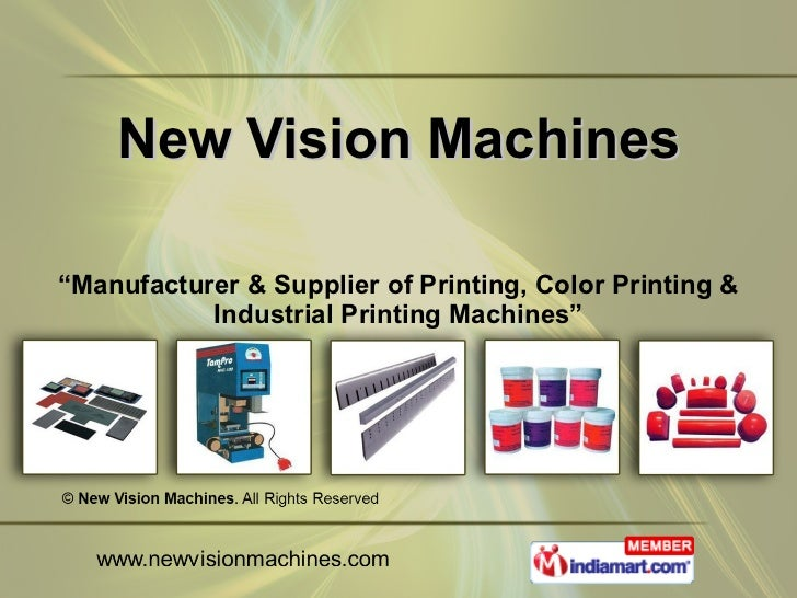 """New Vision Machines """" Manufacturer & Supplier of Printing, Color Printing & Industrial Printing Machines"""""""