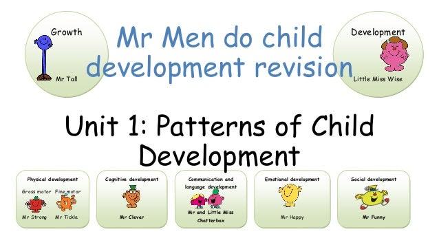 Growth Mr Tall Development Little Miss Wise Physical development Gross motor Fine motor Mr Strong Mr Tickle Cognitive deve...