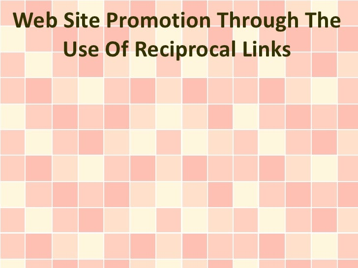 Web Site Promotion Through The    Use Of Reciprocal Links