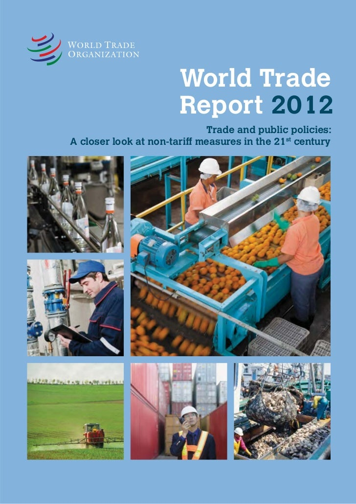 World Trade                       Report 2012                             Trade and public policies:A closer look at non-t...