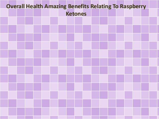 Overall Health Amazing Benefits Relating To Raspberry Ketones
