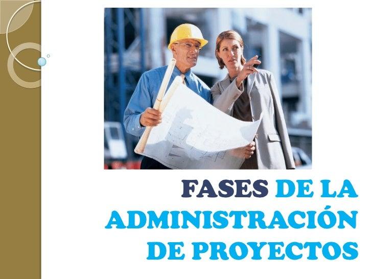 Fases de la administracion de proyectos for Oficina de proyectos de construccion