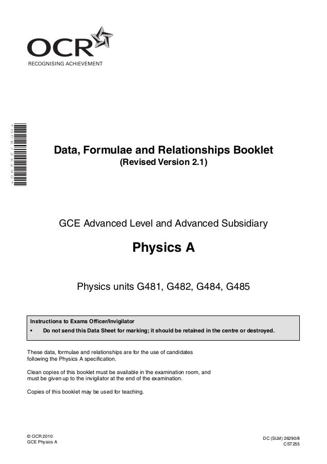 * O C E / 2 6 2 9 0 *  Data, Formulae and Relationships Booklet (Revised Version 2.1)  GCE Advanced Level and Advanced Sub...