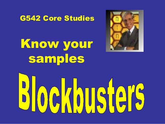 G542 Core StudiesKnow yoursamples