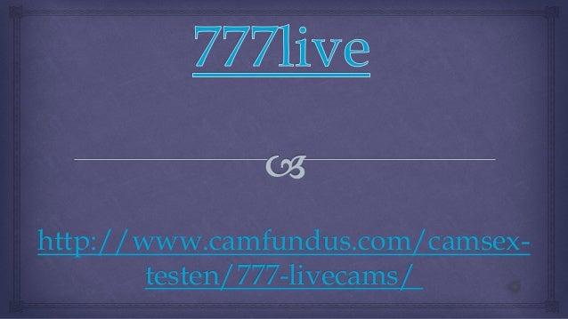 http://www.camfundus.com/camsex- testen/777-livecams/