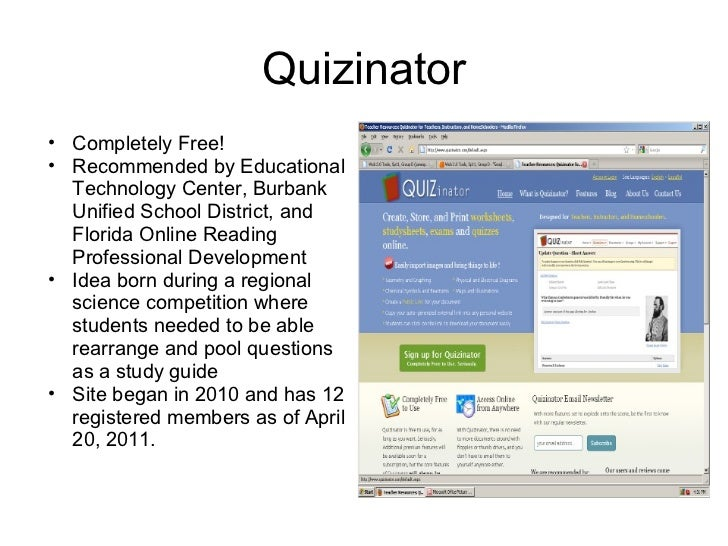 Quizinator <ul><ul><li>Completely Free! </li></ul></ul><ul><ul><li>Recommended by Educational Technology Center, Burbank U...