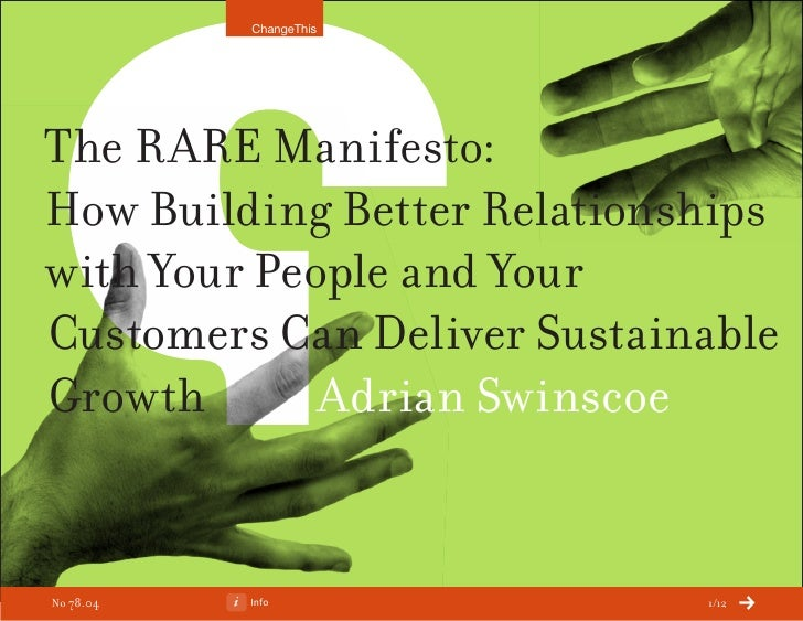ChangeThisThe RARE Manifesto:How Building Better Relationshipswith Your People and YourCustomers Can Deliver SustainableGr...