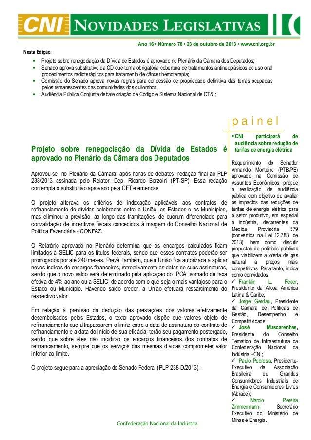 Ano 16 • Número 78 • 23 de outubro de 2013 • www.cni.org.br  Nesta Edição:      Projeto sobre renegociação da Dívida d...