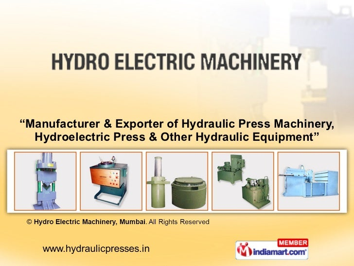 """ Manufacturer & Exporter of Hydraulic Press Machinery, Hydroelectric Press & Other Hydraulic Equipment"""