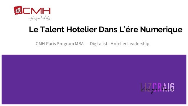 Le Talent Hotelier Dans L'ére Numerique CMH Paris Program MBA - Digitalist - Hotelier Leadership